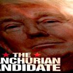 Donald Trump: The Manchurian Candidate